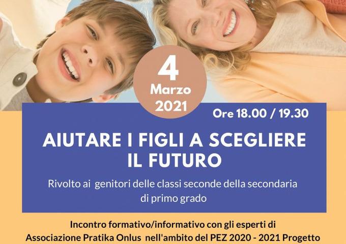 Aiutare i figli a scegliere il futuro: giovedi' 4 marzo alle 18.00 webinar per genitori degli studenti del primo ciclo per favorire il processo di scelta per il proseguimento degli studi